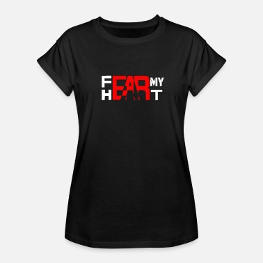 Fear My Heart - Women's Relaxed Fit T-Shirt