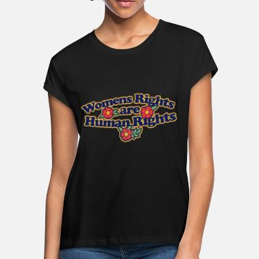 Womens Rights Womens rights are human rights - Women's Loose Fit T-Shirt