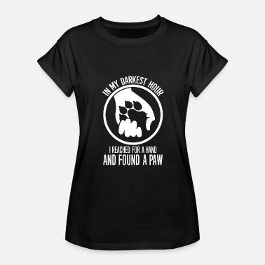 Darkest Hour Paw - In my darkest hour I reached for a hand - Women's Relaxed Fit T-Shirt
