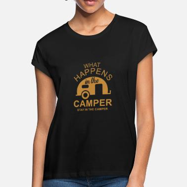 What Happens In Camper Stays In Camper - Women's Loose Fit T-Shirt
