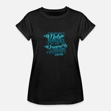 Video Maker We Are The Music Makers We Are The Dreamers - Women's Relaxed Fit T-Shirt