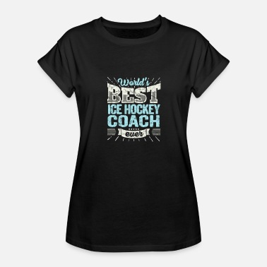 Worlds Best Hockey Coach Worlds Best Ice Hockey Coach Team Trainer Gift - Women's Relaxed Fit T-Shirt