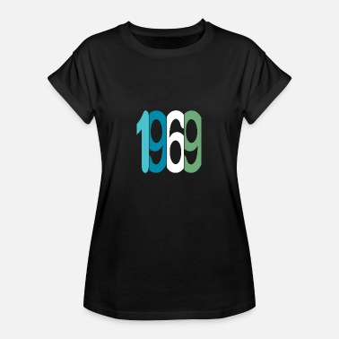 Born 1969 1969 - Women's Relaxed Fit T-Shirt