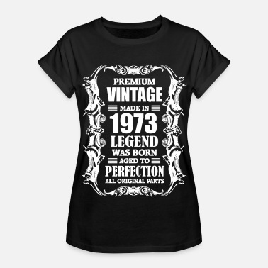 Premium Vintage 1973 Premium Vintage Made in 1973 Legend was Born aged - Women's Relaxed Fit T-Shirt