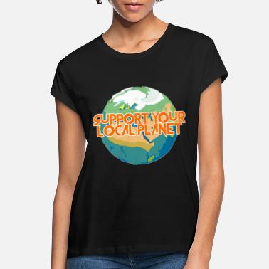 Enviromental Support Your Local Planet Enviromental Protection - Women's Loose Fit T-Shirt