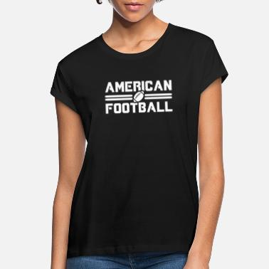 American Football American football American Football - Women's Loose Fit T-Shirt