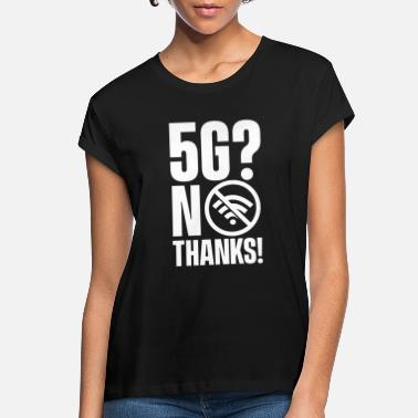 Mobile 5g? No Thanks! - Women's Loose Fit T-Shirt