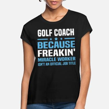 Funny Golf Golf Coach - Women's Loose Fit T-Shirt