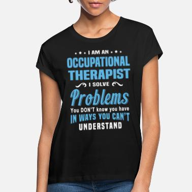 Occupation Occupational Therapist - Women's Loose Fit T-Shirt