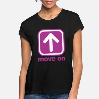 Move MOVE ON MOVE ON - Women's Loose Fit T-Shirt