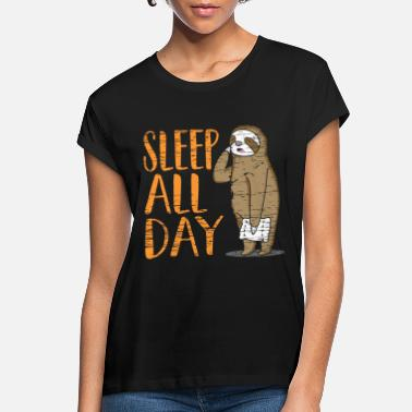 Sleep All Day Sleeping Relax Sleepy Sloth Funny - Women's Loose Fit T-Shirt