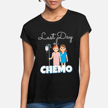Day Last Day Of Chemo Cancer Disease Therapy Sick - Women's Loose Fit T-Shirt