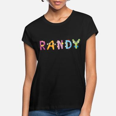 Randi Present Randy - Women's Loose Fit T-Shirt