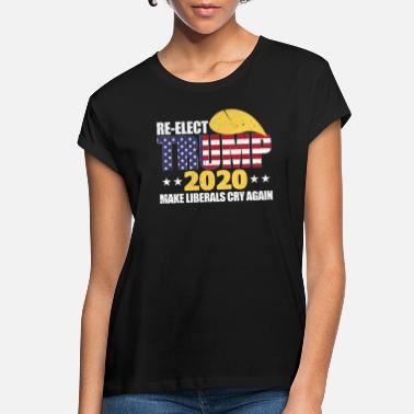 America Trump 2020 Make Liberals Cry Again - Women's Loose Fit T-Shirt