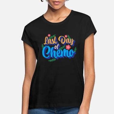 Day Last Day Of Chemo Cancer Treatment Warrior Fighter - Women's Loose Fit T-Shirt
