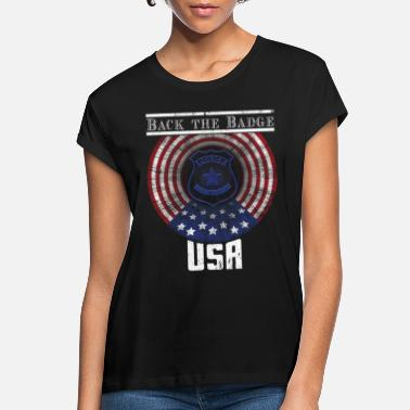 Support Police Police Support Back The Badge USA Police Officer - Women's Loose Fit T-Shirt