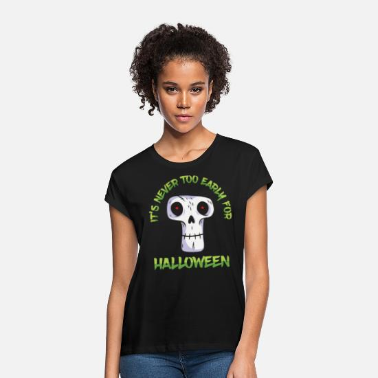 Trick Or Treat T-Shirts - It's Never Too Late Early For Halloween - Women's Loose Fit T-Shirt black