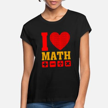 Heart I love Math - I love Mathematics Heart Love - Women's Loose Fit T-Shirt