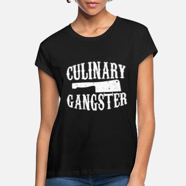 Culinary Gangster culinary gangster offensive t shirts - Women's Loose Fit T-Shirt