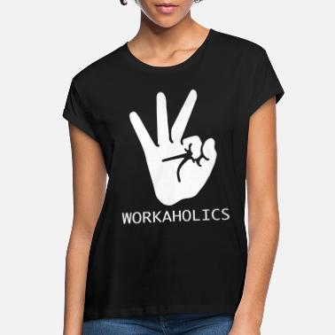 Tosh workaholics - Women's Loose Fit T-Shirt