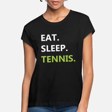 I Love Tennis eat sleep tennis every day - Women's Loose Fit T-Shirt