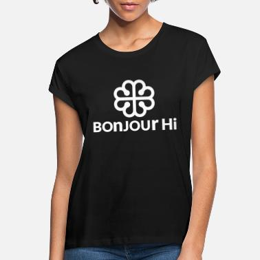 Hi Bonjour hi - Women's Loose Fit T-Shirt