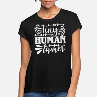 Tiny Tiny human tamer - Women's Loose Fit T-Shirt