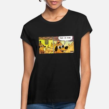 Fine This Is Fine - Women's Loose Fit T-Shirt