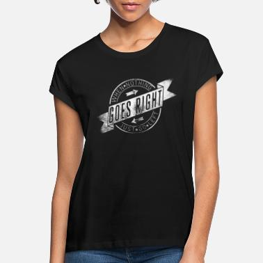 When nothing goes right - Women's Loose Fit T-Shirt