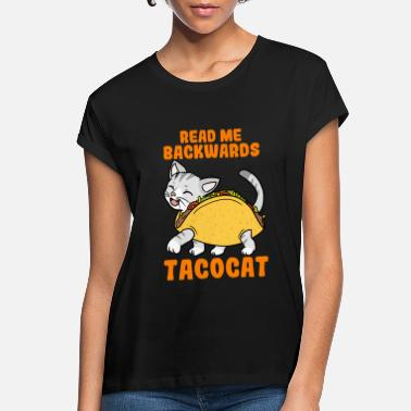 Backwards Read Me Backwards Taco Cat - Women's Loose Fit T-Shirt
