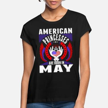 American Princesses Are Born In May - Women's Loose Fit T-Shirt
