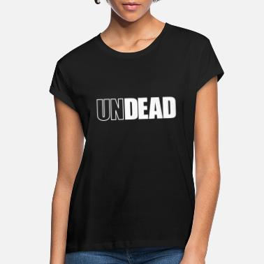 Undead undead - Women's Loose Fit T-Shirt