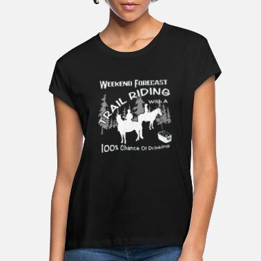 Weekend Weekend Forecast Horse Trail Riding - Women's Loose Fit T-Shirt