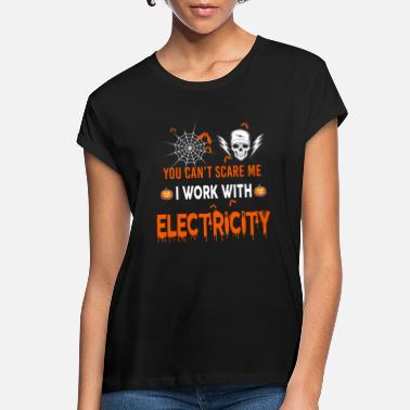 Electricity Electricity I Work With Electricity - Women's Loose Fit T-Shirt