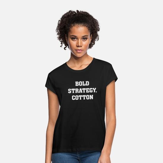 Cotton T-Shirts - Bold Strategy Cotton - Women's Loose Fit T-Shirt black
