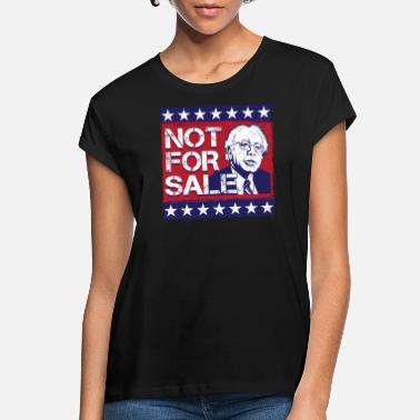 Sale Bernie Sanders 2020 For President Not For Sale - Women's Loose Fit T-Shirt