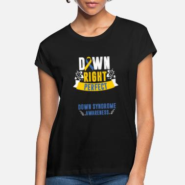 World Down Right Perfect Down Syndrome Ribbon Quote Gift - Women's Loose Fit T-Shirt