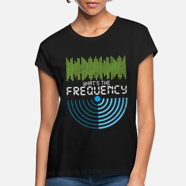 Radio What's the frequency Amateur Radio Gift - Women's Loose Fit T-Shirt