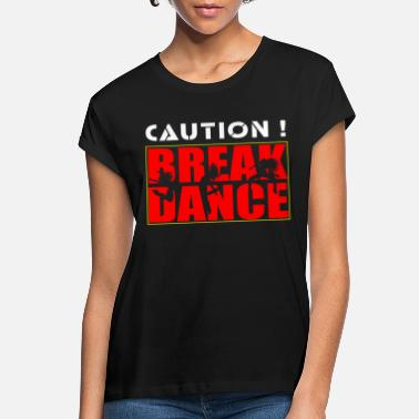 Break Dance Break Dance - Women's Loose Fit T-Shirt