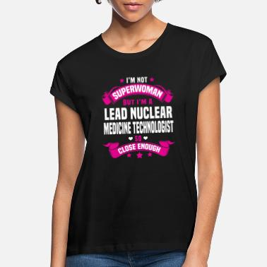 Medicine Lead Nuclear Medicine Technologist - Women's Loose Fit T-Shirt