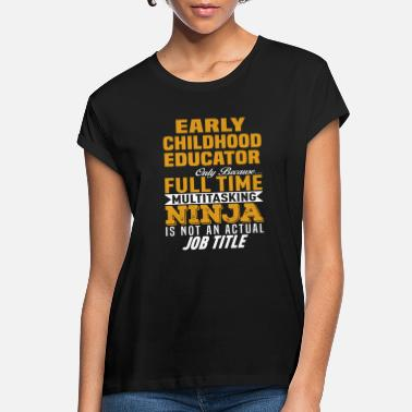 Childhood Early Childhood Educator - Women's Loose Fit T-Shirt