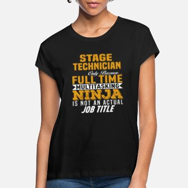Stage Technician Clothing Stage Technician - Women's Loose Fit T-Shirt
