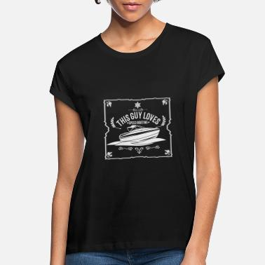 Yacht yacht - Women's Loose Fit T-Shirt