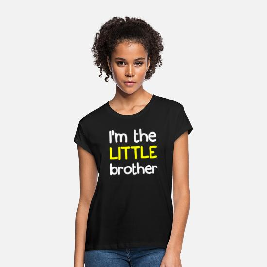 Little Brother T-Shirts - I M THE LITTLE BROTHER - Women's Loose Fit T-Shirt black