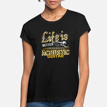 Acoustic Life Is Better With Acoustic Guitar Shirt - Women's Loose Fit T-Shirt