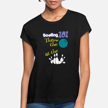 Funny Bowling Bowling 101 - Women's Loose Fit T-Shirt