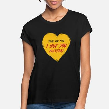 Proof Of Love Valentine Proof of love Sayings - Women's Loose Fit T-Shirt