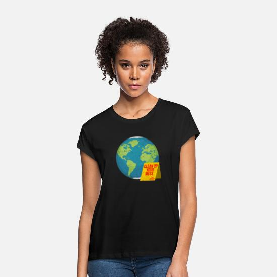 Love T-Shirts - Clean Up Your Mess Love Mother Earth T-Shirt - Women's Loose Fit T-Shirt black