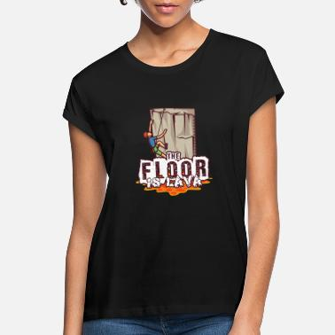 Bouldering Rock Climbing Bouldering Funny Floor is lava - Women's Loose Fit T-Shirt