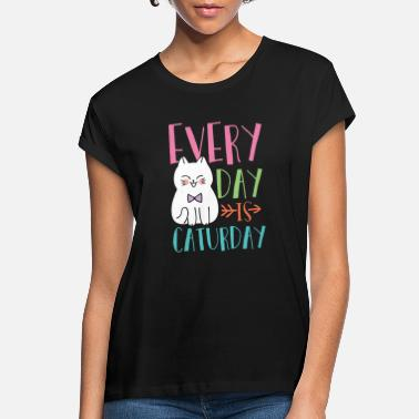 Fur Every Day is Caturday | cute sweet kitty cat pet - Women's Loose Fit T-Shirt